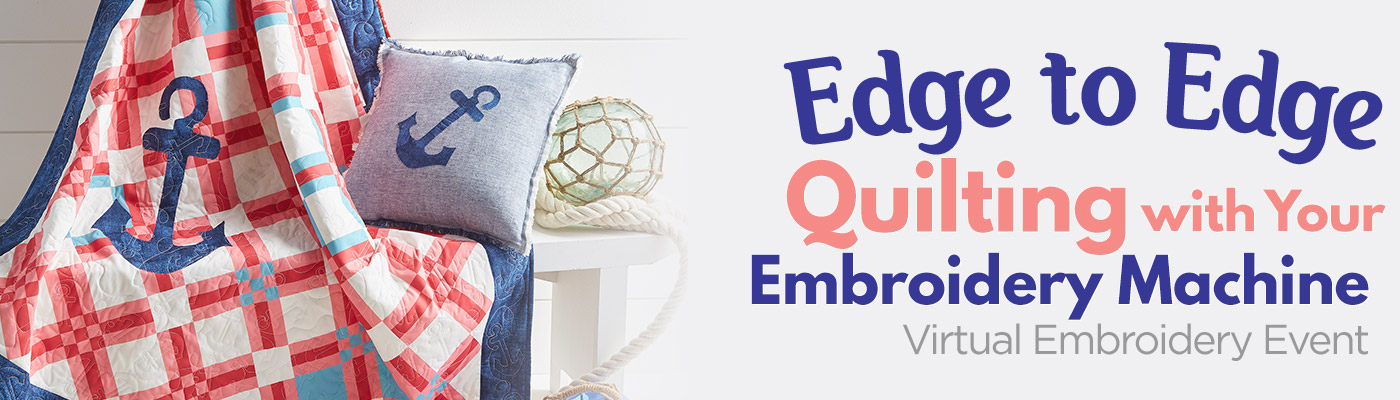 Edge to Edge Quilting with Your Embroidery Machine Virtual Embroidery Event